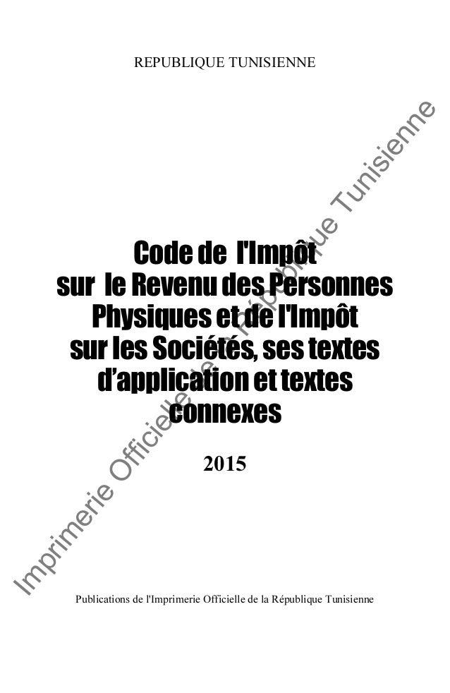 Im prim erie O fficielle de la République Tunisienne REPUBLIQUE TUNISIENNE Codede l'Impôt sur leRevenudesPersonnes Physiqu...