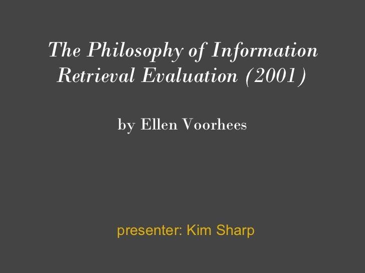 The Philosophy of Information Retrieval Evaluation (2001)       by Ellen Voorhees