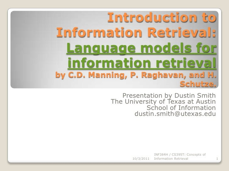 Introduction to Information Retrieval:Language models for information retrievalby C.D. Manning, P. Raghavan, and H. Schutz...