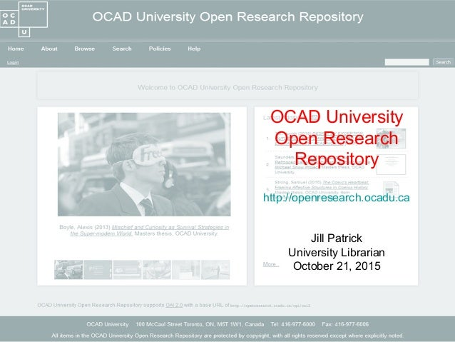 1 OCAD University Open Research Repository http://openresearch.ocadu.ca Jill Patrick University Librarian October 21, 2015