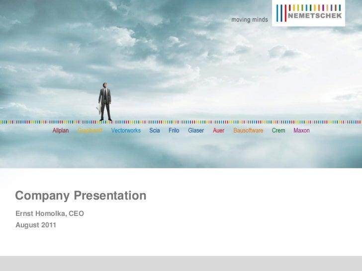 Company PresentationErnst Homolka, CEOAugust 2011