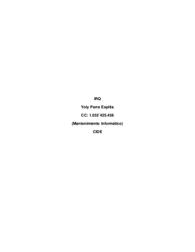 IRQ Yoly Parra Espitia CC: 1.032´425.438 (Mantenimiento Informático) CIDE