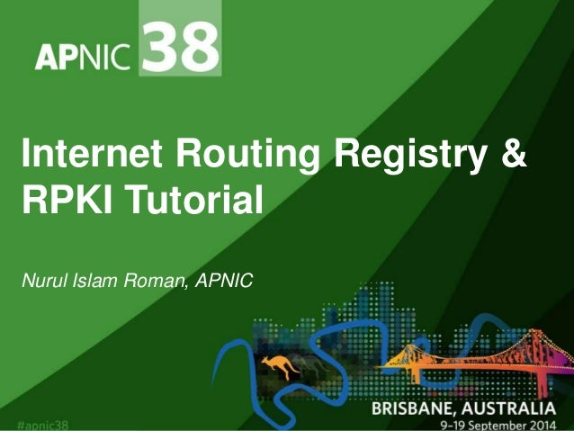 Internet routing registry tutorial, by nurul islam roman [apricot 201….