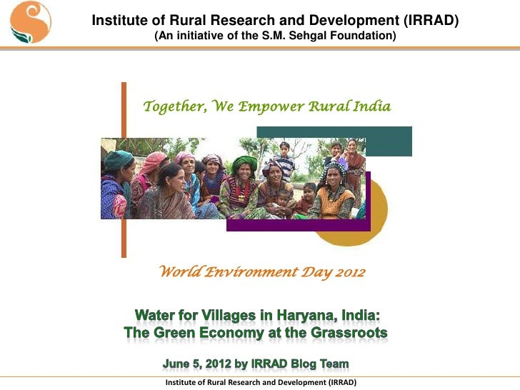 Institute of Rural Research and Development (IRRAD)        (An initiative of the S.M. Sehgal Foundation)       Together, W...