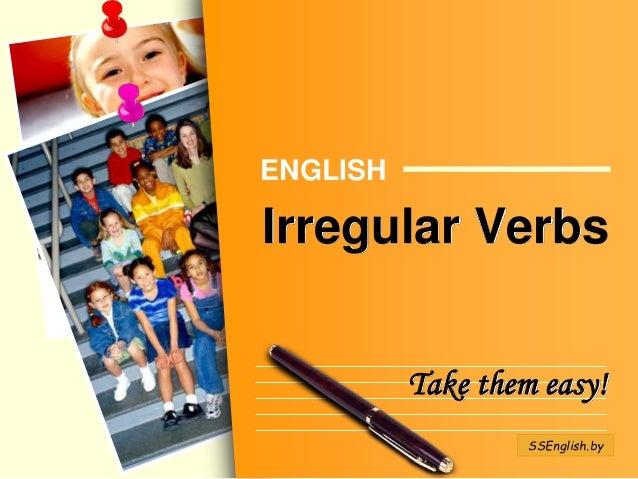 L/O/G/O Irregular Verbs ENGLISH Take them easy! SSEnglish.by