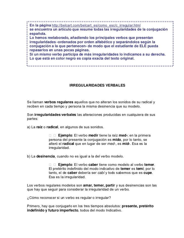 En la página http://belcart.com/belcart_es/como_esc/c_irregular.html se encuentra un artículo que resume todas las irregul...