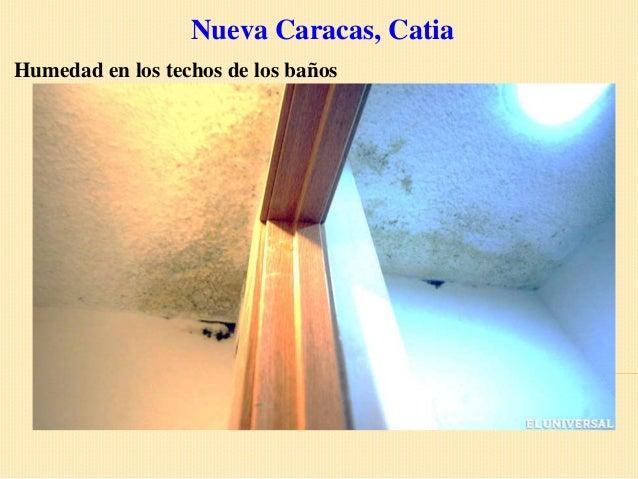 Nueva Caracas, CatiaHumedad en los techos de los baños