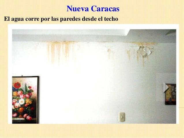 Nueva CaracasEl agua corre por las paredes desde el techo
