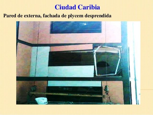 Ciudad CaribiaPared de externa, fachada de plycem desprendida