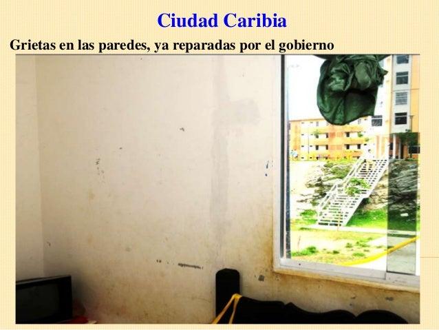 Ciudad CaribiaGrietas en las paredes, ya reparadas por el gobierno