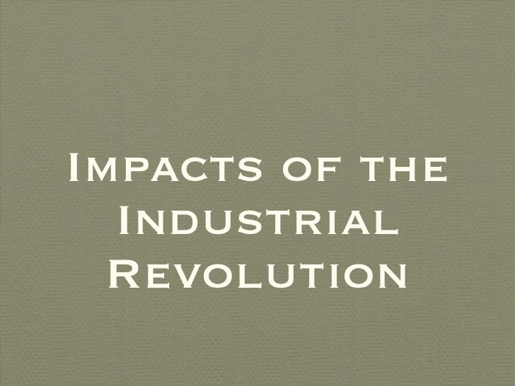 Impacts of the Industrial Revolution