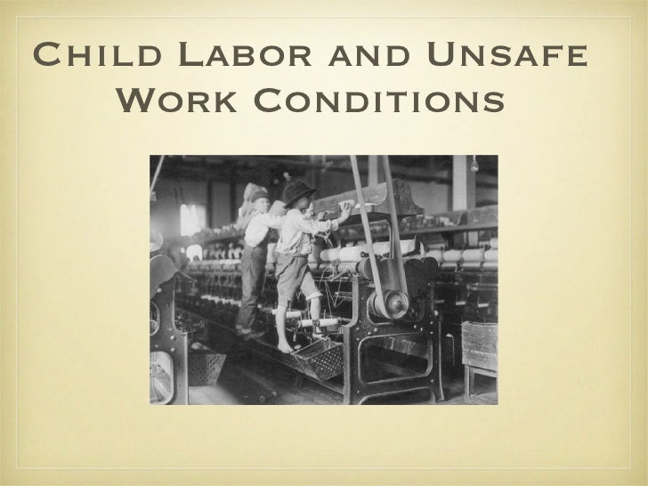 Child Labor and Unsafe Work Conditions