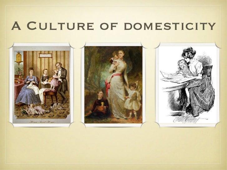 A Culture of domesticity