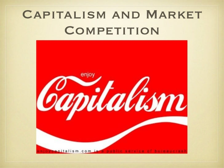 Capitalism and Market Competition