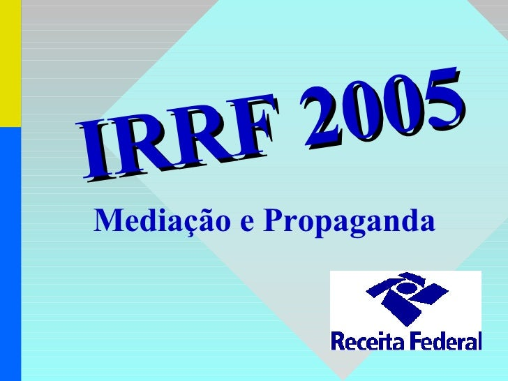 Mediação e Propaganda IRRF 2005