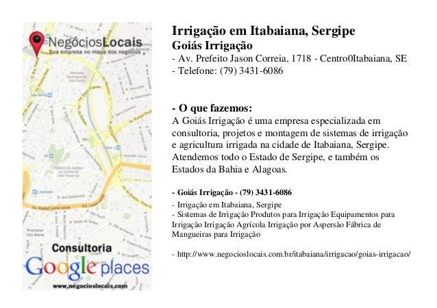 Irrigação em Itabaiana, SergipeGoiás Irrigação- Av. Prefeito Jason Correia, 1718 - Centro0Itabaiana, SE- Telefone: (79) 34...
