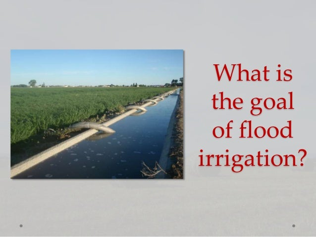 Irrigation Improving Efficiency In Your Flood Of Pivot