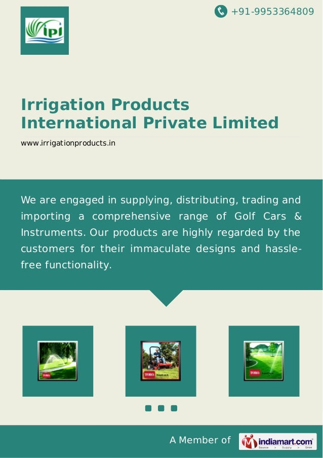 +91-9953364809  Irrigation Products International Private Limited www.irrigationproducts.in  We are engaged in supplying, ...