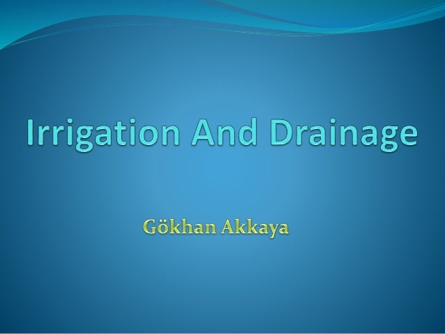 What is Irrigation ? 1. Irrigation is an artificial application of water to the soil 2. It is usually used to assist in gr...
