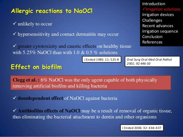Allergic reactions to NaOCl  unlikely to occur  hypersensitivity and contact dermatitis may occur   greater cytotoxicit...