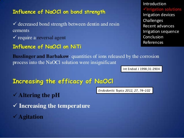 Influence of NaOCl on bond strength  decreased bond strength between dentin and resin cements  require a reversal agent ...