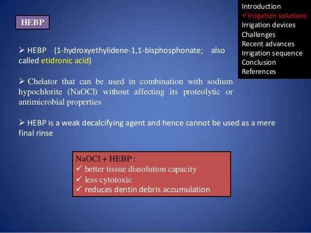 HEBP   HEBP (1-hydroxyethylidene-1,1-bisphosphonate; also called etidronic acid)  Introduction Irrigation solutions Irri...