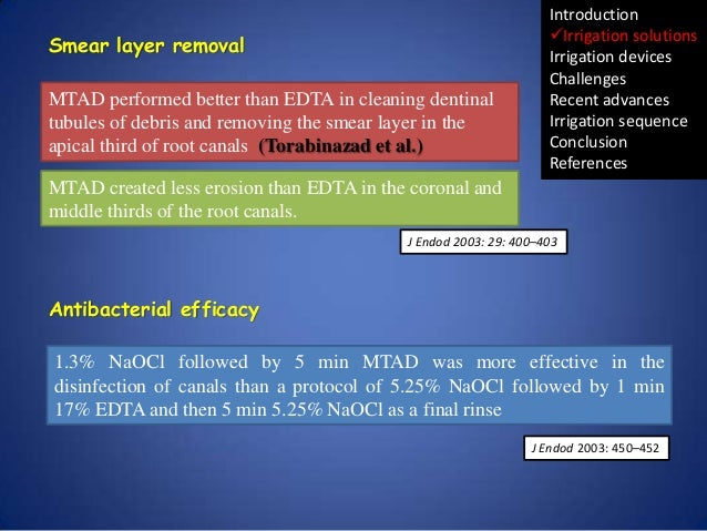 Smear layer removal MTAD performed better than EDTA in cleaning dentinal tubules of debris and removing the smear layer in...