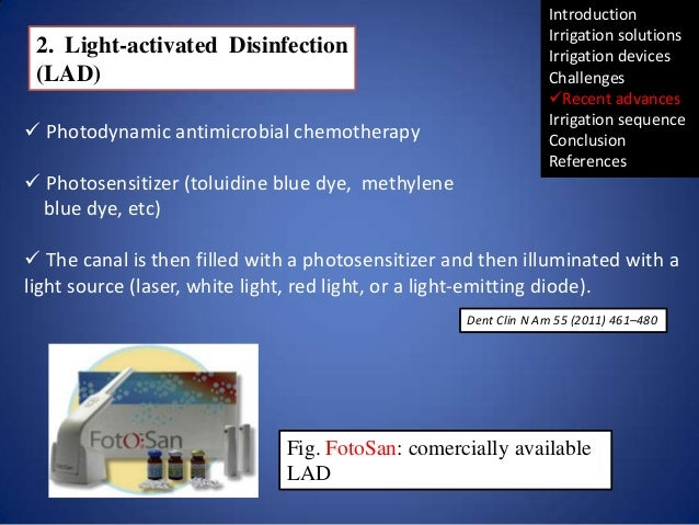 2. Light-activated Disinfection (LAD)  Photodynamic antimicrobial chemotherapy  Photosensitizer (toluidine blue dye, met...
