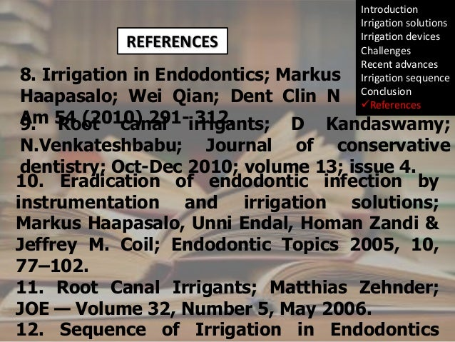 REFERENCES  Introduction Irrigation solutions Irrigation devices Challenges Recent advances Irrigation sequence Conclusion...