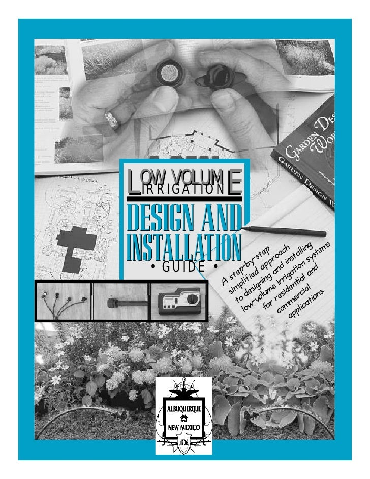 LOW VOLUM              E  IRRIGATION  DESIGN AND INS•TALLAT•ION      GUIDE