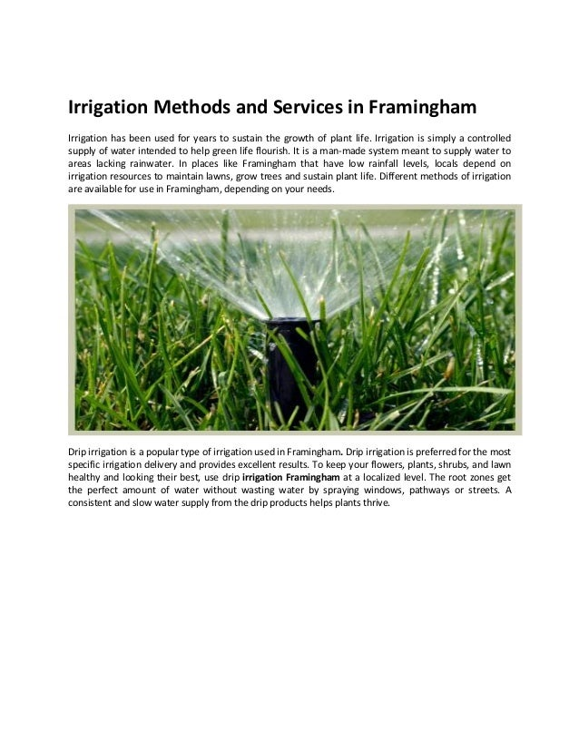 Irrigation Methods and Services in Framingham Irrigation has been used for years to sustain the growth of plant life. Irri...