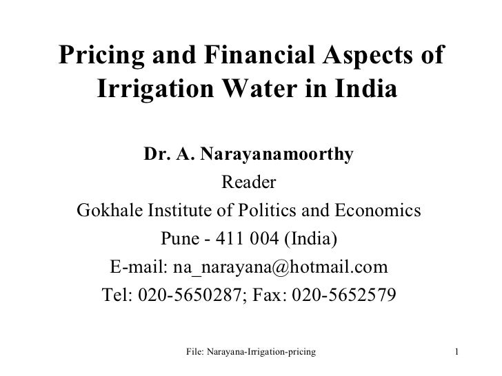 Pricing and Financial Aspects of Irrigation Water in India  Dr. A. Narayanamoorthy Reader Gokhale Institute of Politics an...