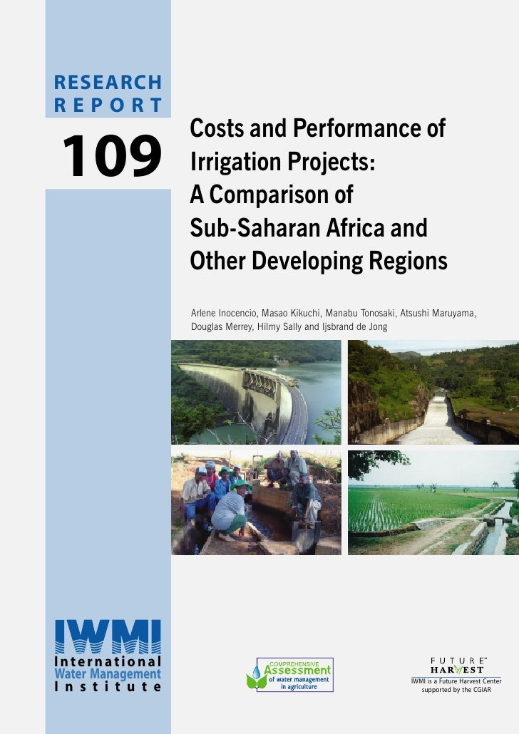 RESEARCH REPORT                     Costs and Performance of 109                 Irrigation Projects:                     ...