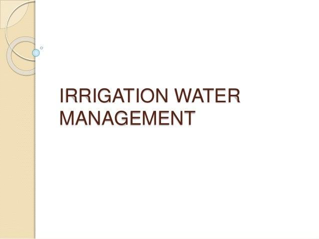 IRRIGATION WATER MANAGEMENT