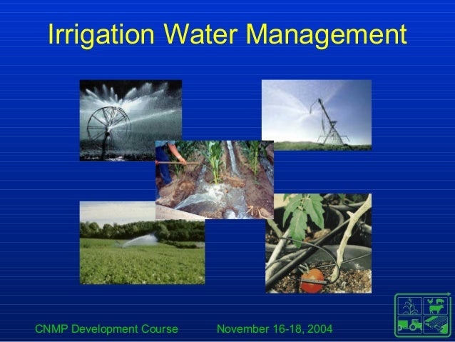 CNMP Development Course November 16-18, 2004 Irrigation Water Management