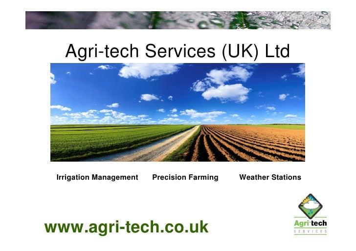 Agri-tech Services (UK) Ltd      Irrigation Management   Precision Farming   Weather Stations     www.agri-tech.co.uk
