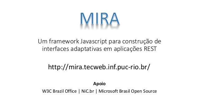 Um framework Javascript para construção de interfaces adaptativas em aplicações REST Apoio W3C Brazil Office | NiC.br | Mi...