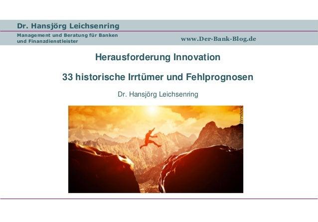 Dr. Hansjörg Leichsenring Management und Beratung für Banken und Finanzdienstleister www.Der-Bank-Blog.de Herausforderung ...