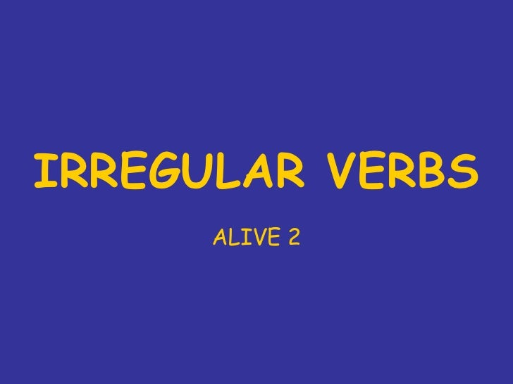 IRREGULAR VERBS ALIVE 2
