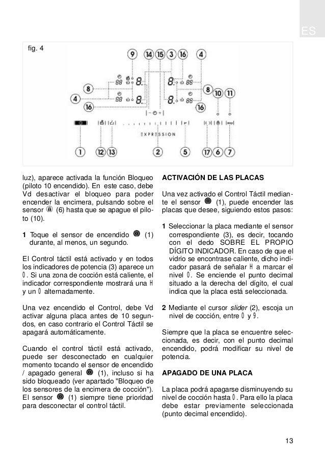 ES 13 luz), aparece activada la función Bloqueo (piloto 10 encendido). En este caso, debe Vd desactivar el bloqueo para po...