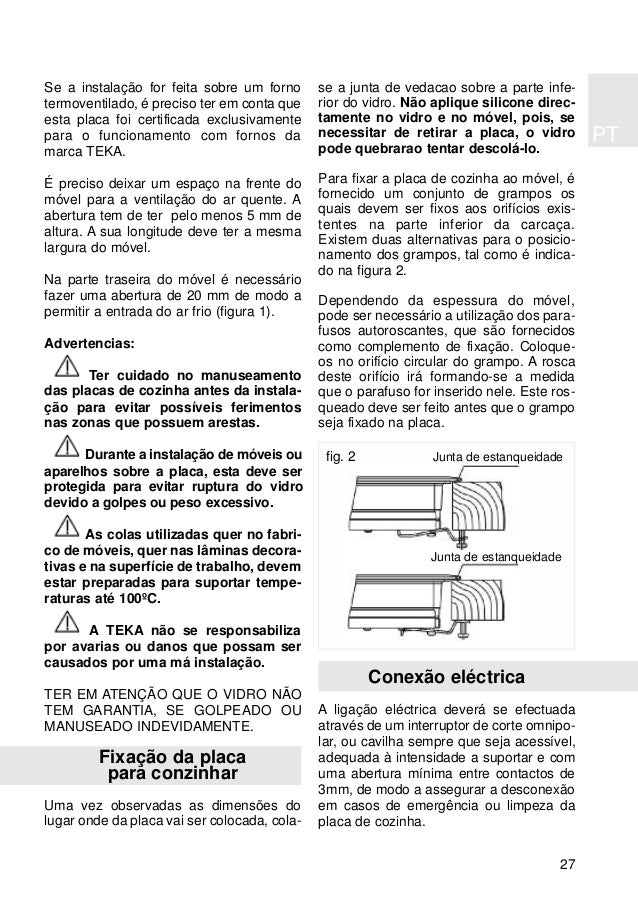 PT 27 Se a instalação for feita sobre um forno termoventilado, é preciso ter em conta que esta placa foi certificada exclu...