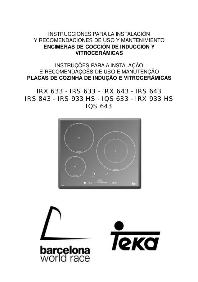 INSTRUCCIONES PARA LA INSTALACIÓN Y RECOMENDACIONES DE USO Y MANTENIMIENTO ENCIMERAS DE COCCIÓN DE INDUCCIÓN Y VITROCERÁMI...