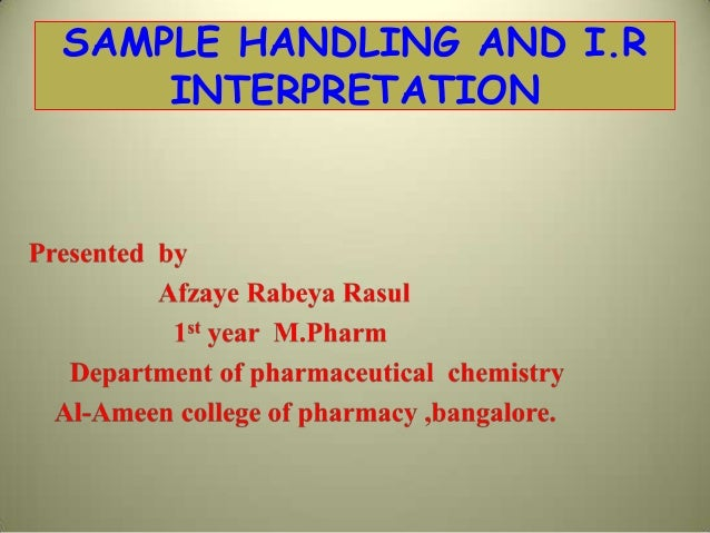 SAMPLE HANDLING AND I.R INTERPRETATION