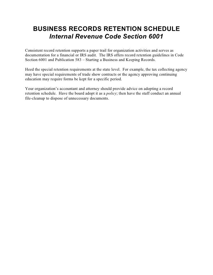 BUSINESS RECORDS RETENTION SCHEDULE         Internal Revenue Code Section 6001 Consistent record retention supports a pape...