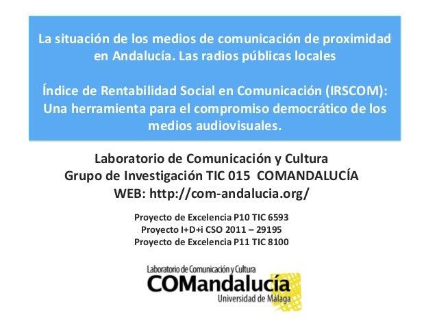 La situación de los medios de comunicación de proximidad en Andalucía. Las radios públicas locales Índice de Rentabilidad ...