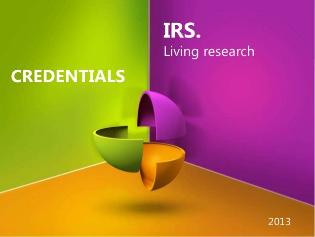 IRS. Living research CREDENTIALS 2013