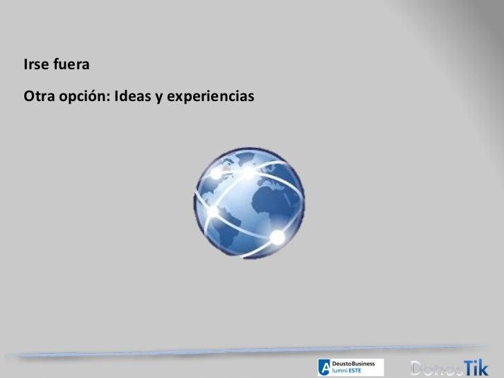 Irse fuera Otra opción: Ideas y experiencias