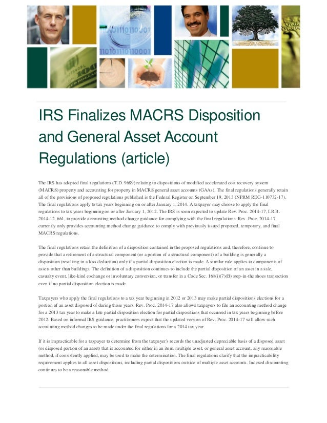 IRS Finalizes MACRS Disposition and General Asset Account Regulations (article)  The IRS has adopted final regulations (T....