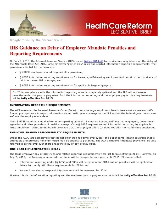 Brought to you by The Gardner Group 1 IRS Guidance on Delay of Employer Mandate Penalties and Reporting Requirements On Ju...