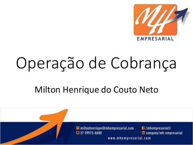 Operação de Cobrança Milton Henrique do Couto Neto